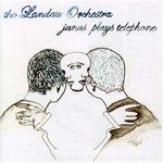 The Landau Orchestra - Janus Plays Telephone.jpg